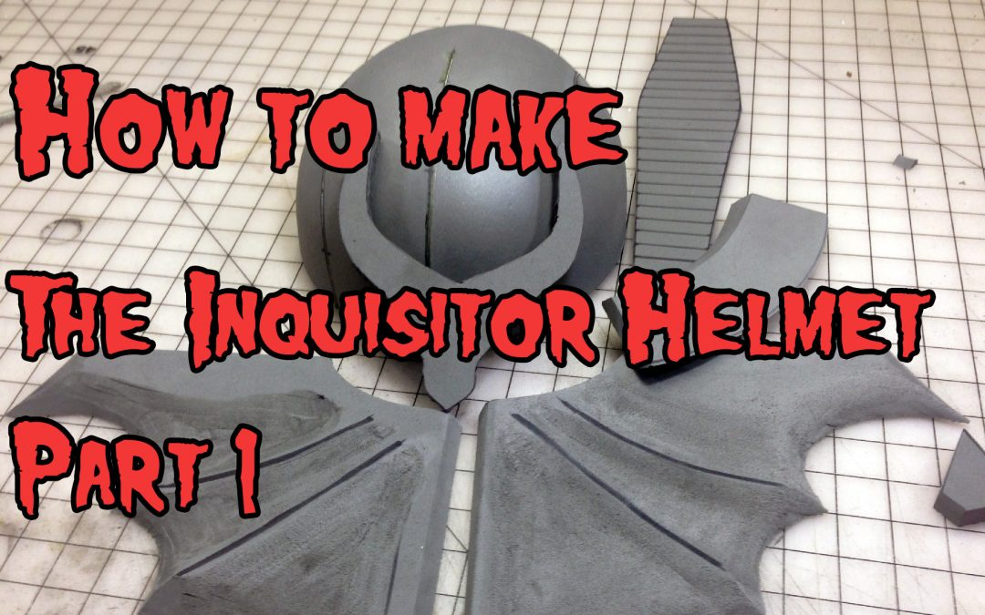 How to Make the Inquisitor Helmet from Foam Part 1