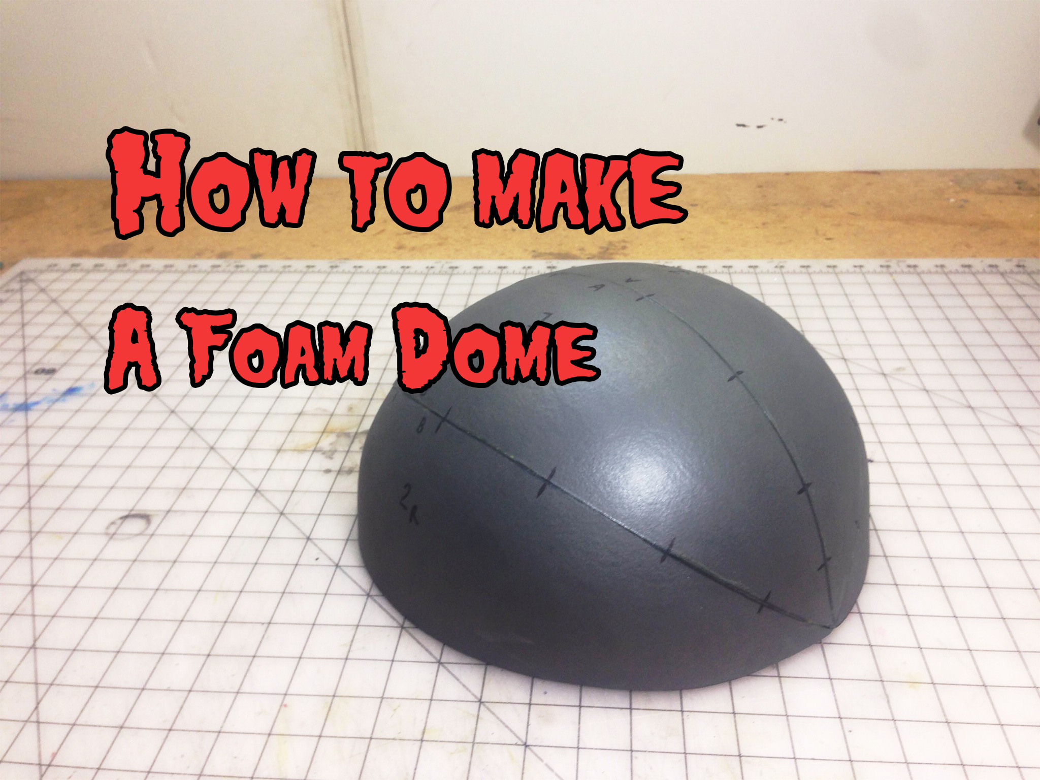 Foam Helmet Template | How To Make A Foam Dome And Other Pattern Making Techniques