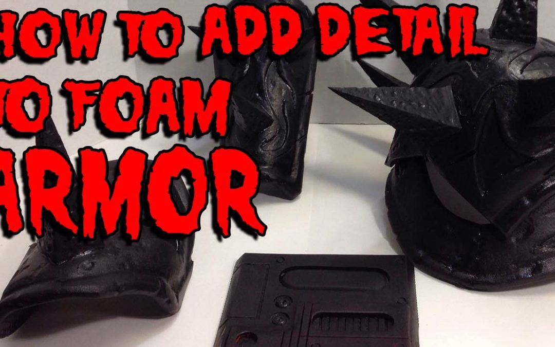 How to Add Details to Foam Armor